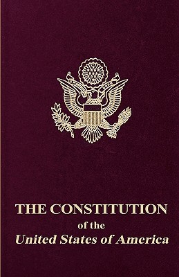 The Constitution of the United States of America - United States, and Fathers, Founding (Creator)