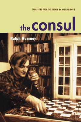 The Consul: Contributions to the History of the Situationist International and Its Time Vol II - Rumney, Ralph, and Imrie, Malcom (Translated by)