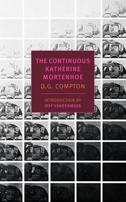 The Continuous Katherine Mortenhoe - Compton, D G, and VanderMeer, Jeff
