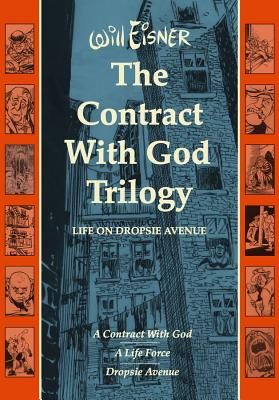 The Contract with God Trilogy: Life on Dropsie Avenue - Eisner, Will