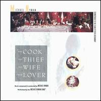 The Cook, the Thief, His Wife & Her Lover [Original Soundtrack] - Michael Nyman