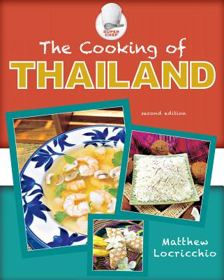 The Cooking of Thailand - Locricchio, Matthew