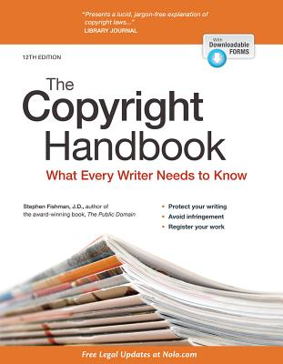 The Copyright Handbook: What Every Writer Needs to Know - Fishman, Stephen, Jd