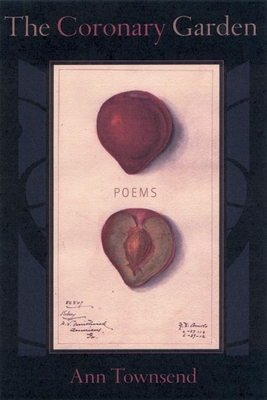 The Coronary Garden: Poems - Townsend, Ann