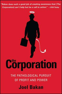 The Corporation: The Pathological Pursuit of Profit and Power - Bakan, Joel