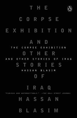 The Corpse Exhibition: And Other Stories of Iraq - Blasim, Hassan, and Wright, Jonathan (Translated by)
