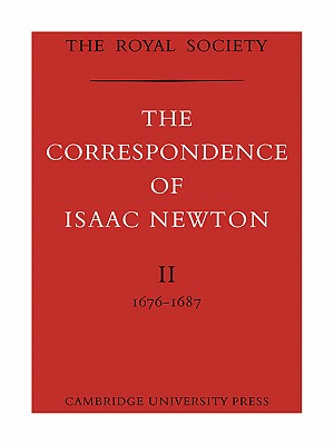 The Correspondence of Isaac Newton - Newton, Isaac, Sir, and Turnball, H W (Editor), and Turnbull, H W (Editor)