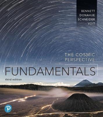 The Cosmic Perspective Fundamentals - Bennett, Jeffrey, and Donahue, Megan, and Schneider, Nicholas