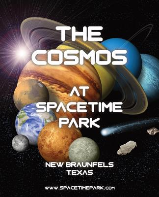 The Cosmos at SpaceTime Park - Toms, Ron L