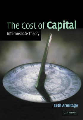The Cost of Capital: Intermediate Theory - Armitage, Seth