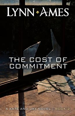 The Cost of Commitment - Ames, Lynn
