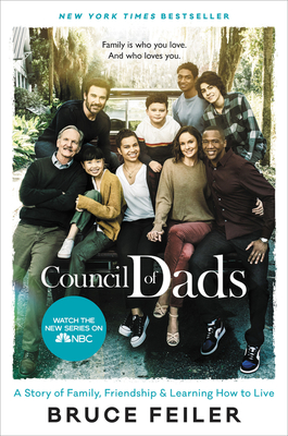 The Council of Dads: A Story of Family, Friendship & Learning How to Live - Feiler, Bruce