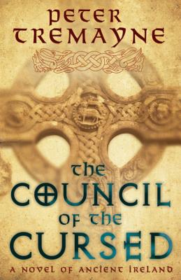 The Council of the Cursed - Tremayne, Peter