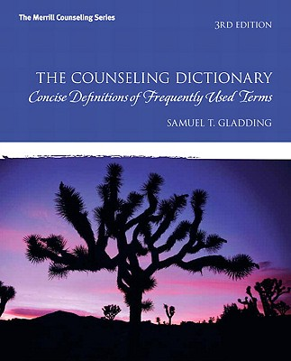 The Counseling Dictionary: Concise Definitions of Frequently Used Terms - Gladding, Samuel T