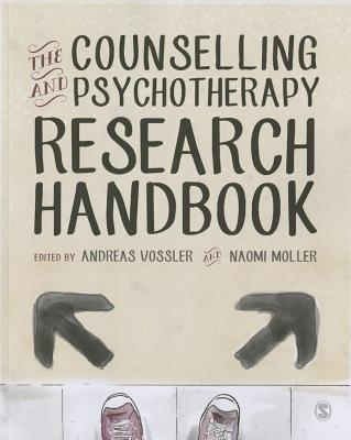 The Counselling and Psychotherapy Research Handbook - Vossler, Andreas (Editor), and Moller, Naomi (Editor)