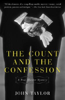 The Count and the Confession: A True Murder Mystery - Taylor, John