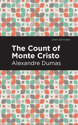 The Count of Monte Cristo - Dumas, Alexandre, and Editions, Mint (Contributions by)