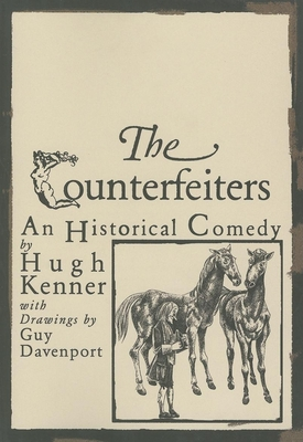 The Counterfeiters: An Historical Comedy - Kenner, Hugh, Professor