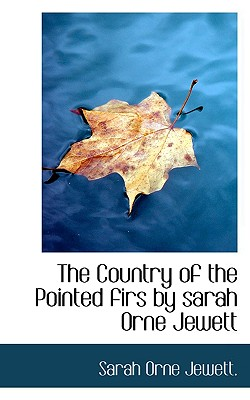 The Country of the Pointed Firs by Sarah Orne Jewett - Jewett, Sarah Orne