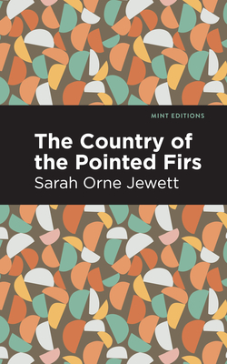 The Country of the Pointed Firs - Jewett, Sarah Orne, and Editions, Mint (Contributions by)