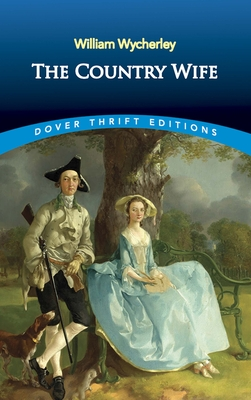 The Country Wife - Wycherley, William