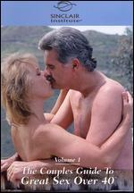 The Couples Guide To Great Sex Over 40, Vol. 1
