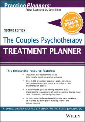 The Couples Psychotherapy Treatment Planner, with Dsm-5 Updates - O'Leary, K Daniel, PhD, and Heyman, Richard E, and Jongsma, Arthur E, Jr.