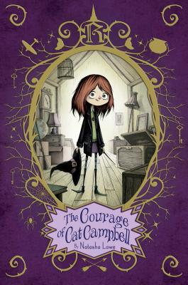 The Courage of Cat Campbell - Lowe, Natasha
