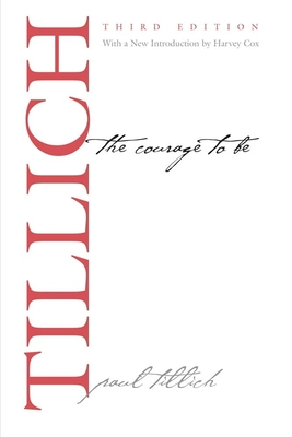 The Courage to Be - Tillich, Paul, and Cox, Harvey (Introduction by)