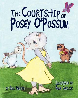 The Courtship of Posey O'Possum - White, Bill, (Te