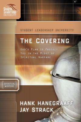 The Covering: God's Plan to Protect You in the Midst of Spiritual Warfare - Strack, Jay, and Hanegraaff, Hank, and Ferguson, David, Captain