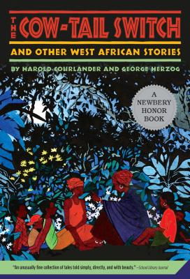 The Cow-Tail Switch and Other West African Stories - Courlander, Harold