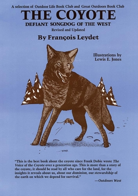 The Coyote: Defiant Songdog of the West - Leydet, Francois