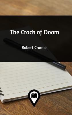 The Crack of Doom - Cromie, Robert