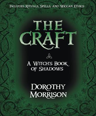 The Craft: A Witch's Book of Shadows - Morrison, Dorothy