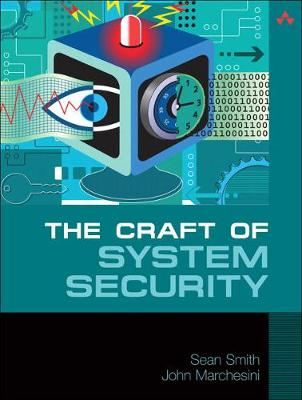 The Craft of System Security - Smith, Sean, and Marchesini, John