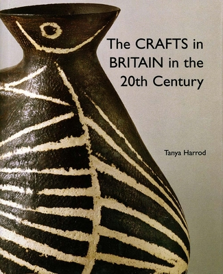 The Crafts in Britain in the Twentieth Century - Harrod, Tanya, Ms.