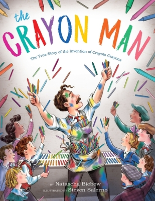 The Crayon Man: The True Story of the Invention of Crayola Crayons - Biebow, Natascha