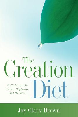 The Creation Diet - Brown, Joy