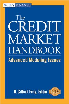 The Credit Market Handbook: Advanced Modeling Issues - Fong, H Gifford (Editor)