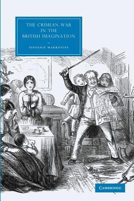 The Crimean War in the British Imagination - Markovits, Stefanie
