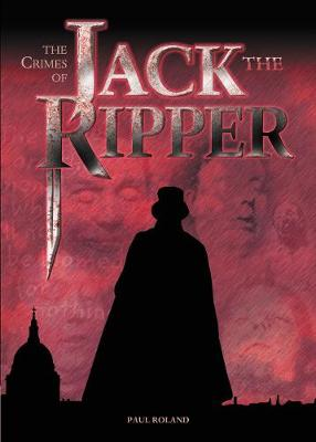 The Crimes of Jack the Ripper - Roland, Paul