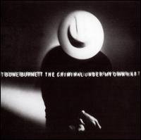 The Criminal Under My Own Hat - T Bone Burnett