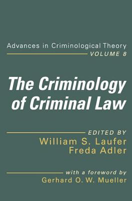 The Criminology of Criminal Law - Laufer, William S., and Adler, Freda (Editor), and Mueller, Gerhard O. W. (Foreword by)