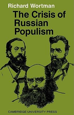 The Crisis of Russian Populism - Wortman, Richard