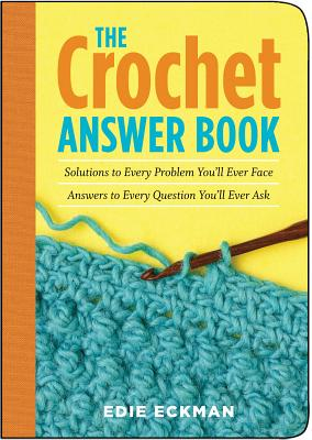 The Crochet Answer Book - Eckman, Edie
