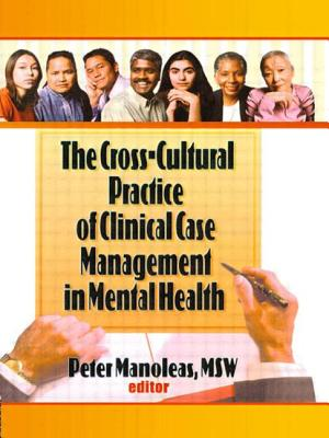 The Cross-Cultural Practice of Clinical Case Management in Mental Health - De La Raz, La Clinica