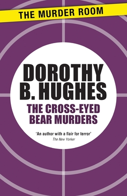 The Cross-Eyed Bear Murders - Hughes, Dorothy B.