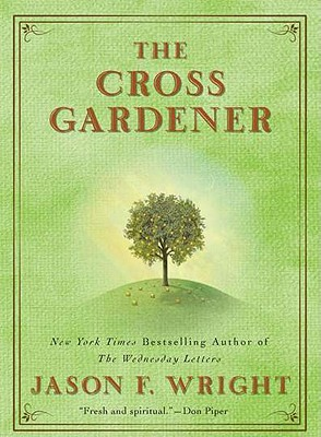 The Cross Gardener - Wright, Jason F