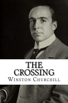 The Crossing - Churchill, Winston, Sir